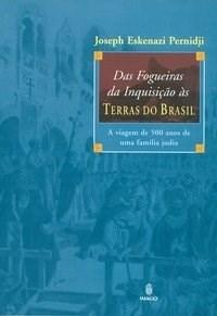 Das Fogueiras da Inquisição às Terras do Brasil