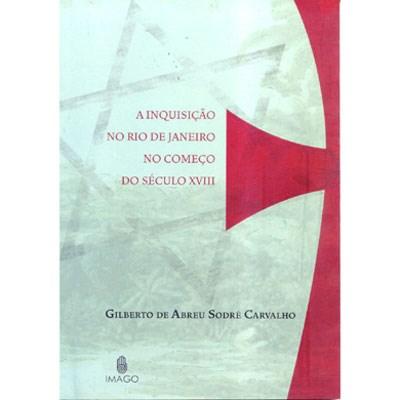 A Inquisi��o no Rio de Janeiro no come�o do s�culo XVIII