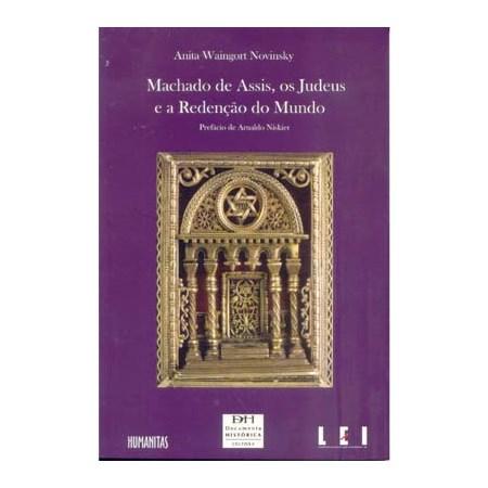 Machado de Assis, os Judeus e a Redenção do Mundo