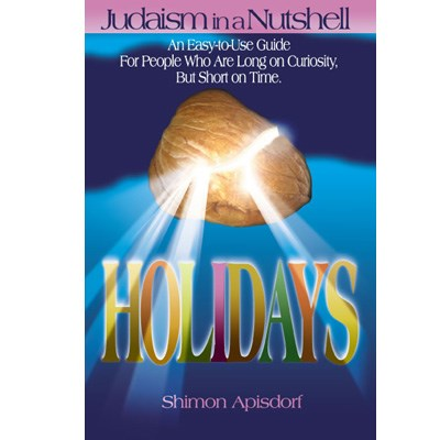 Judaism in a Nutshell: Holidays