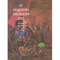 O Pequeno Midrash Diz (2) - Êxodo (capa dura)