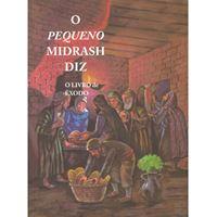 O Pequeno Midrash Diz (2) - Êxodo