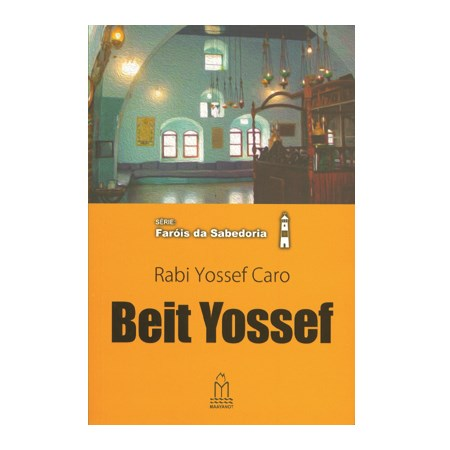 Beit Yossef (Rabi Yossef Caro)