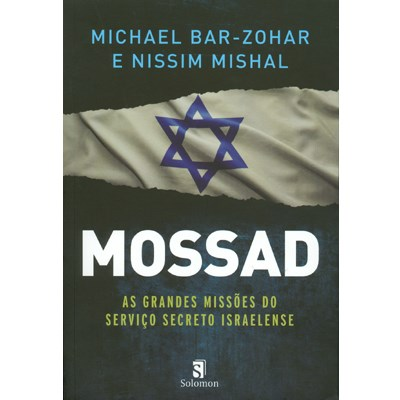 Mossad - As grandes miss�es do servi�o secreto israelense
