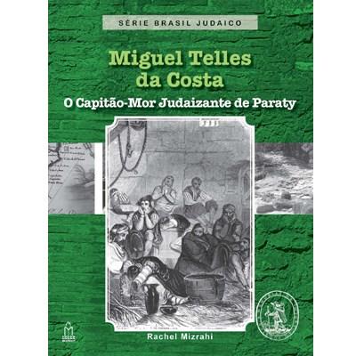 Miguel Telles - O Capit�o-Mor de Paraty