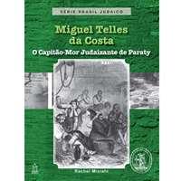 Miguel Telles - O Capitão-Mor de Paraty