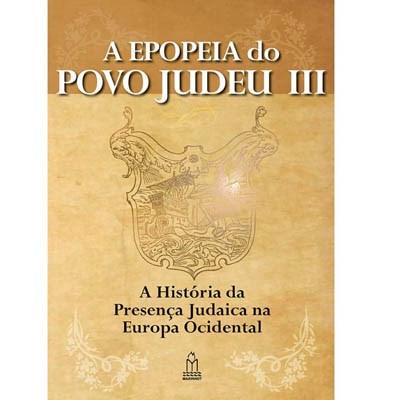 A Epopeia do povo Judeu Vol. III