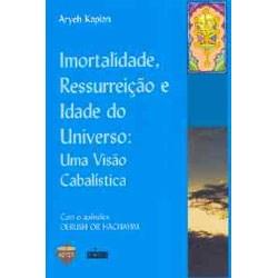 Imortalidade, Ressurrei��o e Idade do Universo: Uma Vis�o Cabal�stica