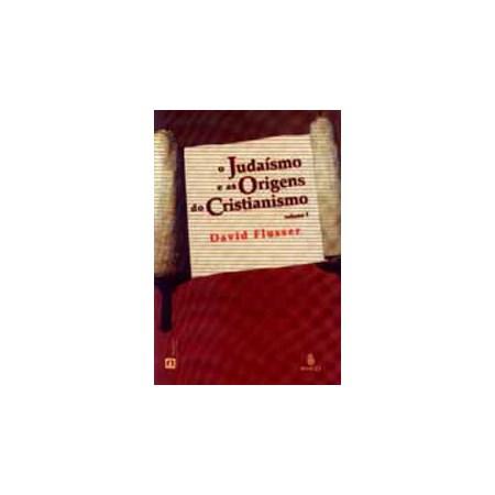 Judaísmo e as Origens do Cristianismo (1)