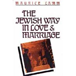 The Jewish Way In Love & Marriage