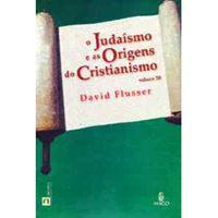 Judaísmo e as Origens do Cristianismo (3)
